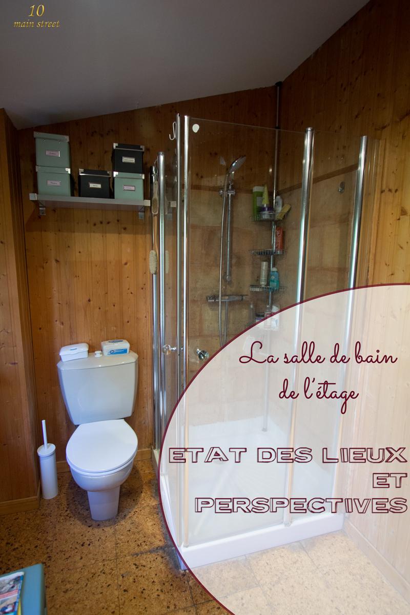 La salle de bain de l'étage : état des lieux et perspectives