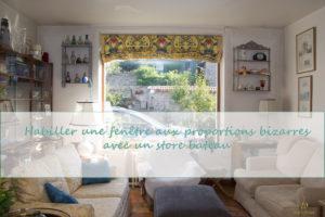Habiller une fenêtre aux proportions étranges : le store du salon