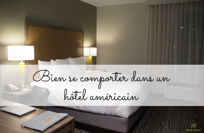 Bien se comporter dans un hôtel américain
