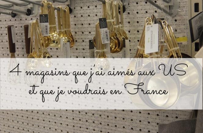4 magasins que j'ai aimés aus US et que je voudrais en France