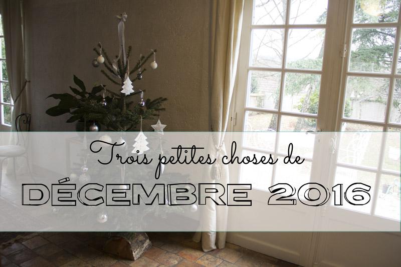 Trois petites choses de décembre 2016