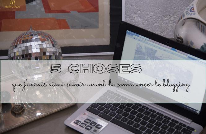 5 choses que j'aurais aimé savoir avant de commencer le blogging