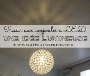 Passer aux ampoules LED : une idée lumineuse