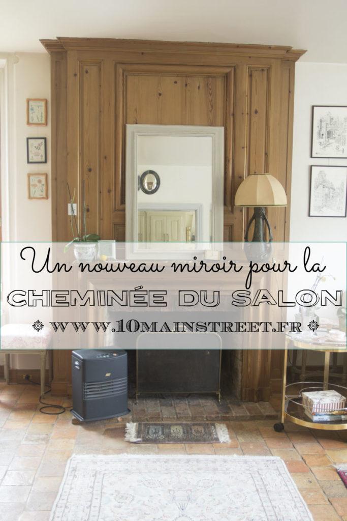 Un nouveau miroir pour la cheminée du salon | www.10mainstreet.fr