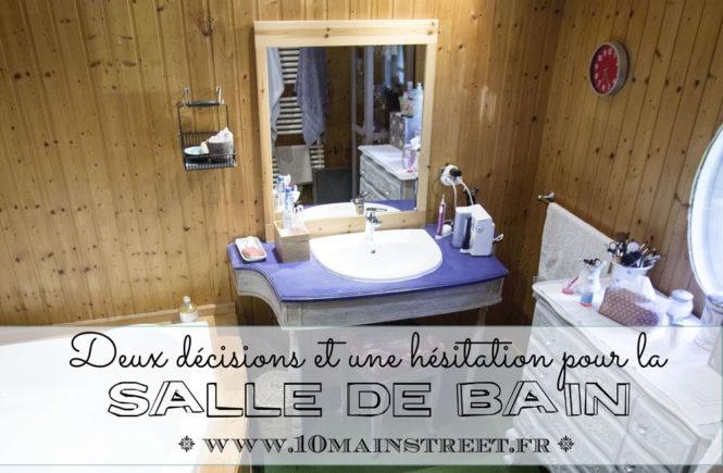 2 décisions et une hésitation pour la salle de bain