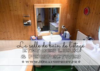 La salle de bain de l'étage : état des lieux & perspectives