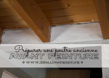 Préparer une poutre ancienne avant peinture