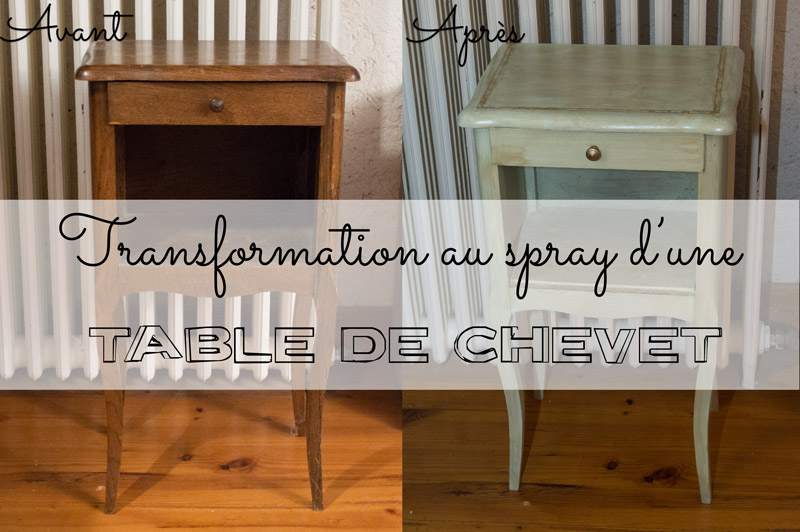 Transformation au spray d'une table de chevet