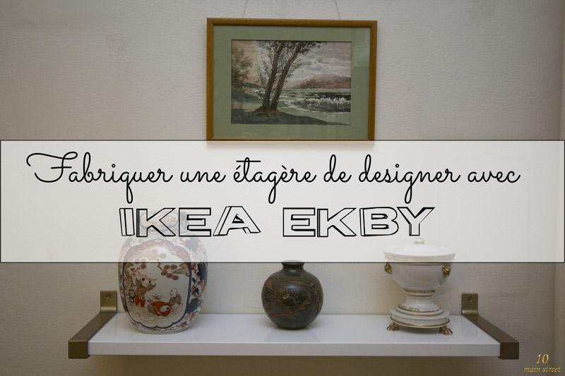 Une étagère de designer à partir des équerres Ikea Ekby