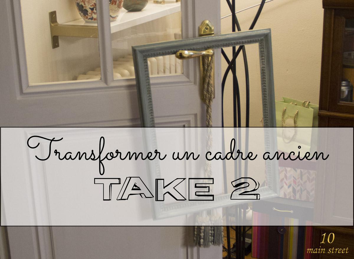 Transformer un cadre ancien : Take 2