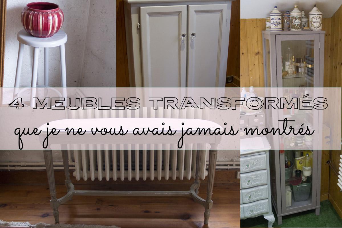 Quatre meubles transformés que je ne vous avais jamais montrés