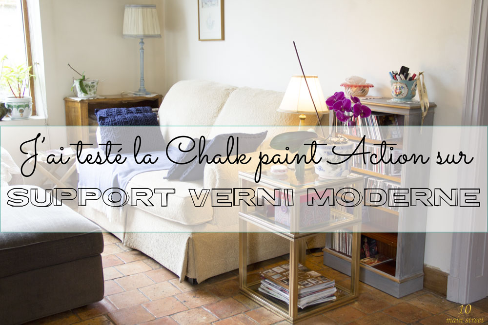 J'ai testé la Chalk Paint Action sur support verni moderne