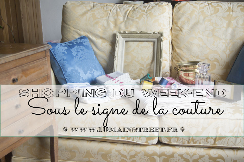 Shopping du week-end sous le signe de la couture