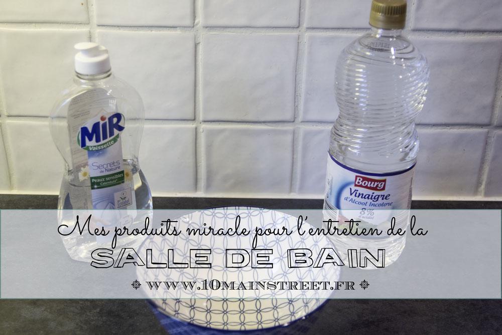 Mes produits miracle pour l'entretien de la salle de bain