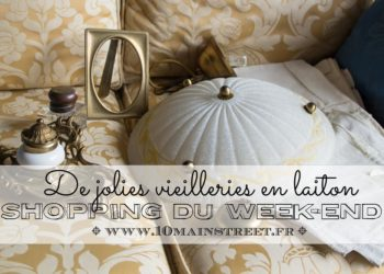 Shopping du week-end : vieilleries en laiton et linge ancien