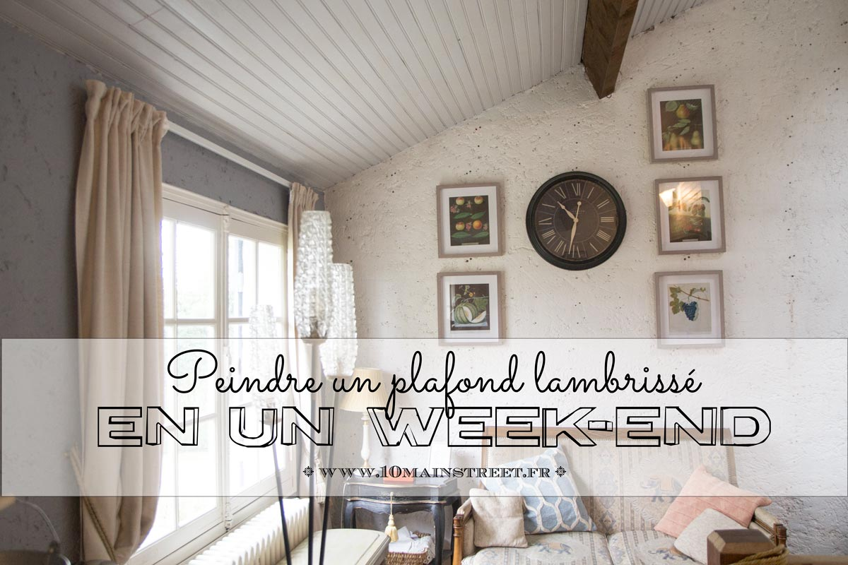 Peinture Un Plafond En Lambris En Un Week End