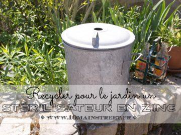 Recycler un stérilisateur en zinc pour le jardin
