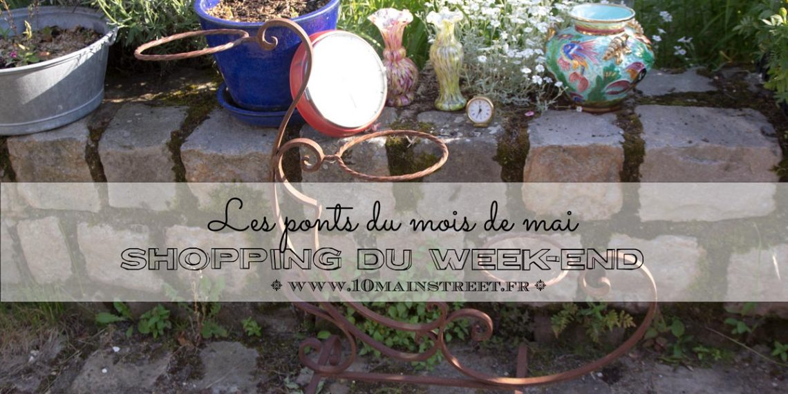 Shopping du week-end : les ponts du mois de mai