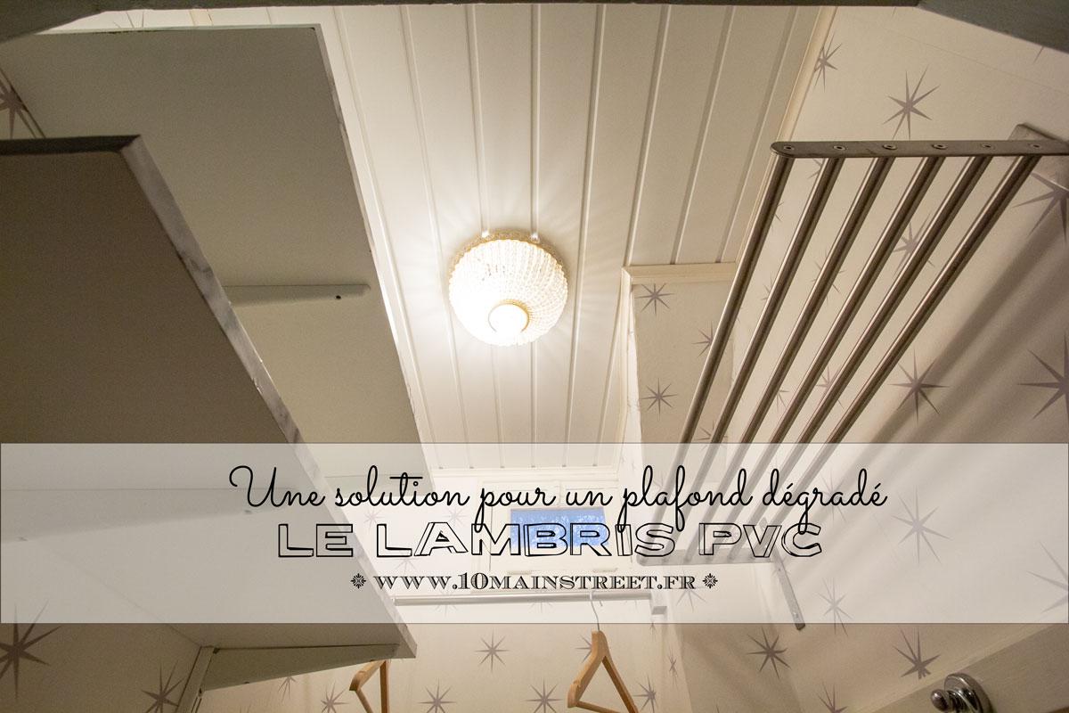 Le lambris PVC : une solution pour les plafonds dégradés