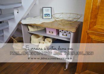5 erreurs à éviter dans vos relookings de meubles