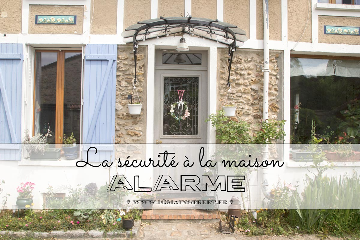 Alarme : la sécurité à la maison #ad